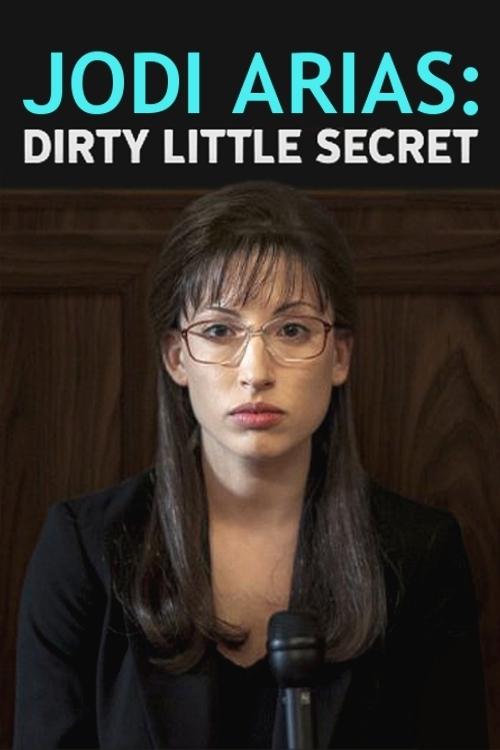 Jodi Arias: Dirty Little Secret online