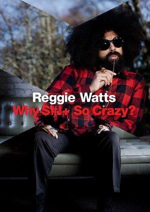Reggie Watts: Why Shit So Crazy? online