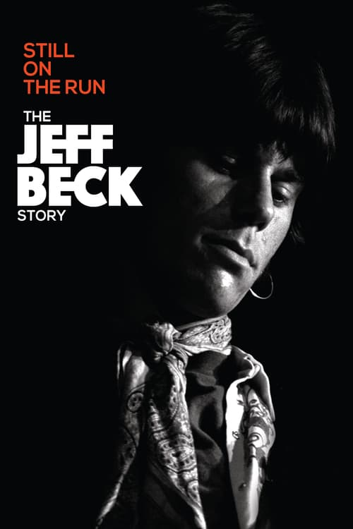 Still on the Run: The Jeff Beck Story online