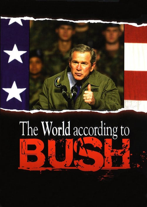 The World According To Bush online
