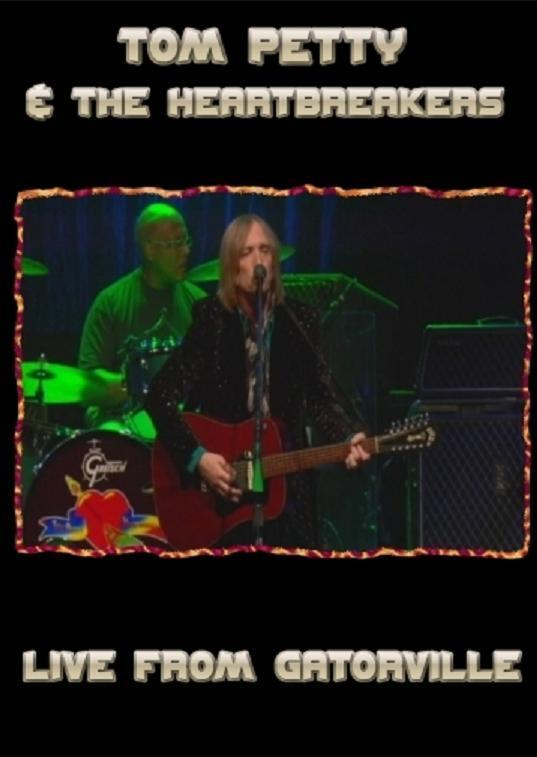Tom Petty and the Heartbreakers - Live from Gatorville online