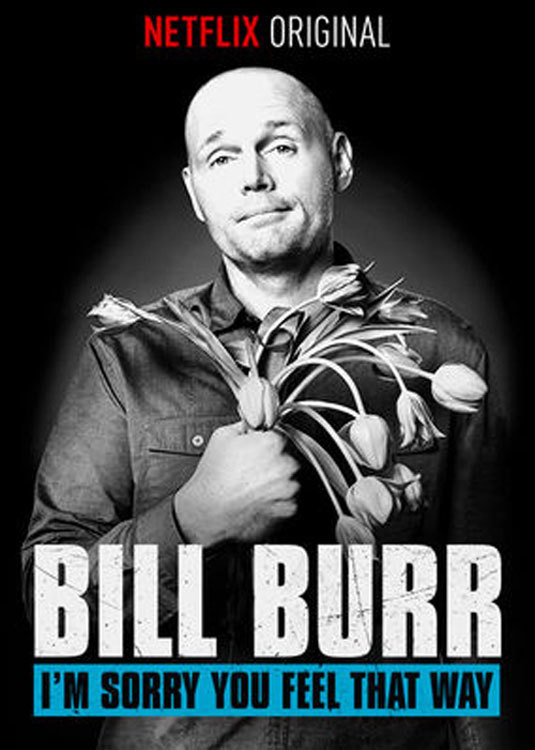 Bill Burr: I'm Sorry You Feel That Way online