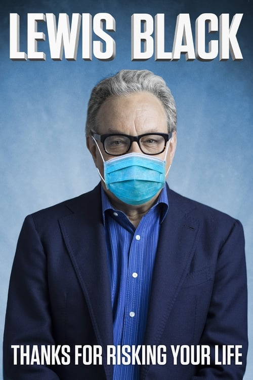 Lewis Black: Thanks For Risking Your Life online