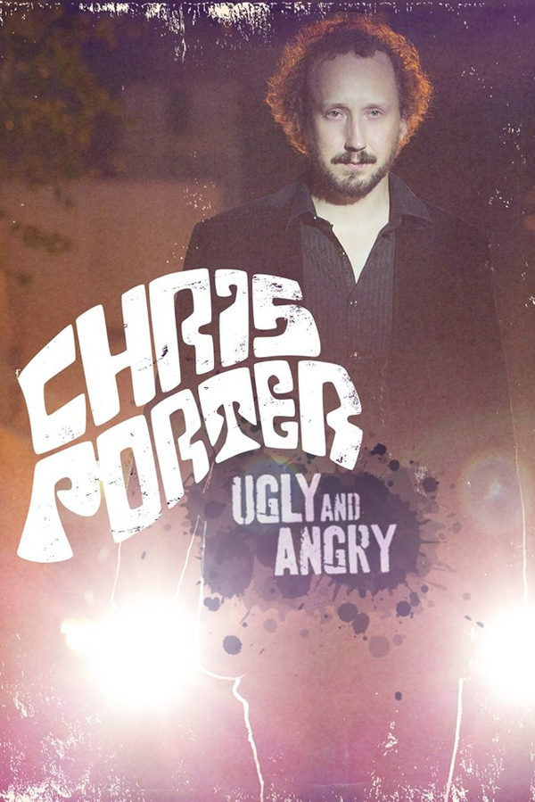 Chris Porter: Ugly and Angry online