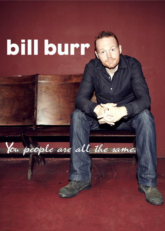 Bill Burr: You People Are All The Same online
