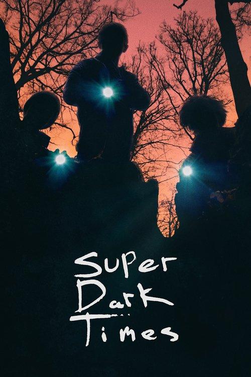 Super Dark Times online