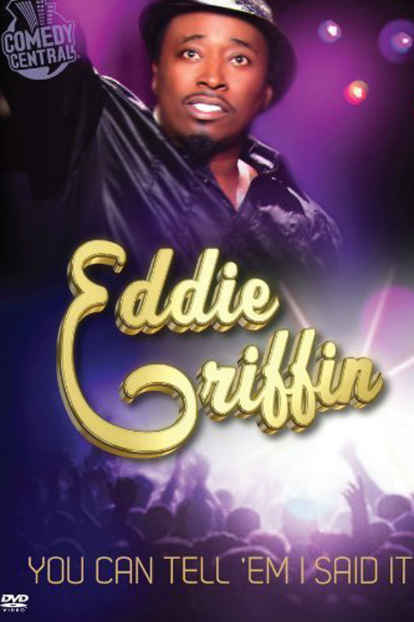 Eddie Griffin: You Can Tell 'Em I Said It online