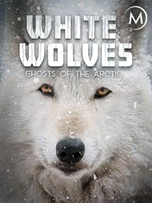 Bílí vlci: Přízraky Arktidy online
