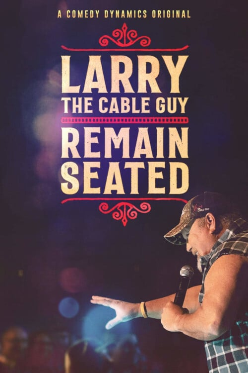 Larry the Cable Guy: Remain Seated online