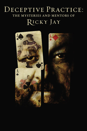 Deceptive Practice: The Mysteries and Mentors of Ricky Jay online