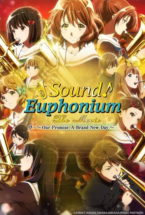 Sound! Euphonium the Movie - Our Promise: A Brand New Day online