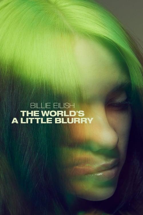 Billie Eilish: The World's a Little Blurry online
