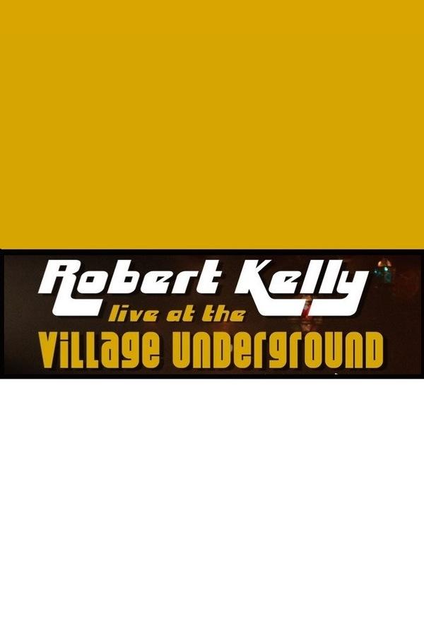Robert Kelly: Live at the Village Underground online