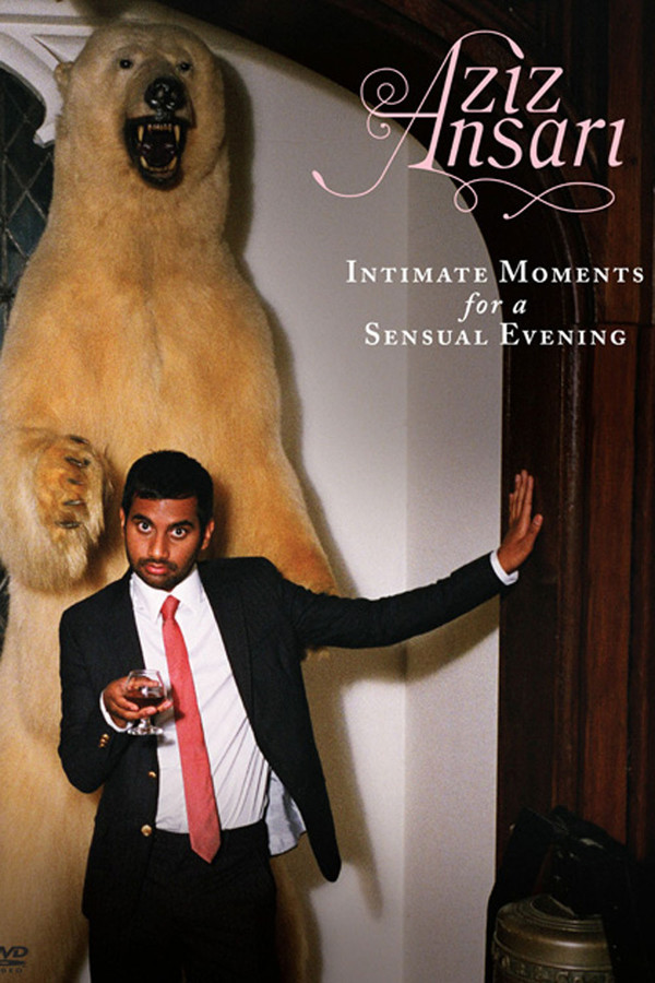 Aziz Ansari: Intimate Moments for a Sensual Evening online
