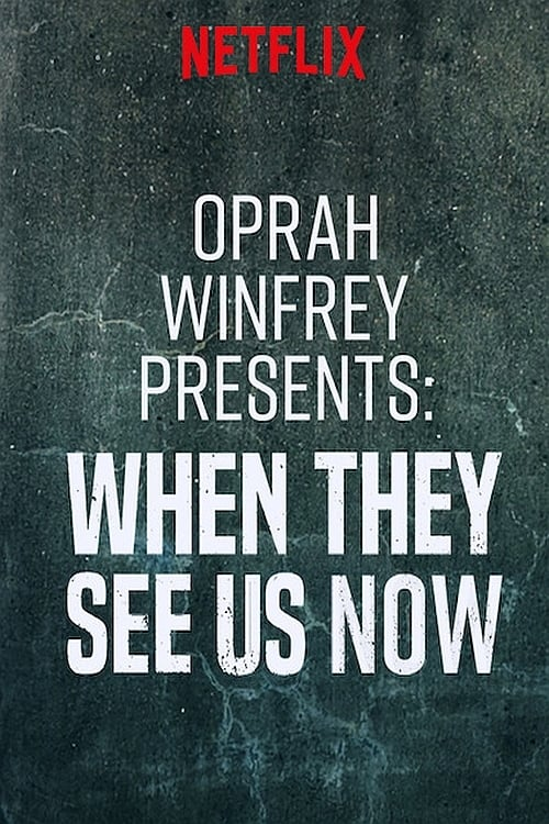 Oprah Presents When They See Us Now online