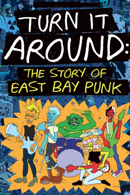 Turn It Around: The Story of East Bay Punk online