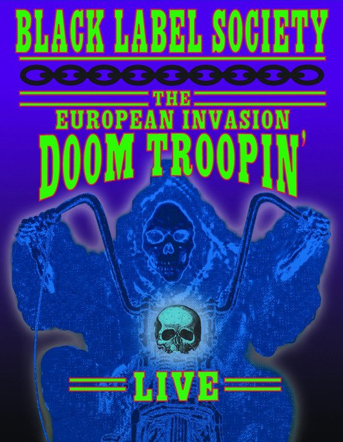 Black Label Society: The European Invasion Doom Troopin' Live