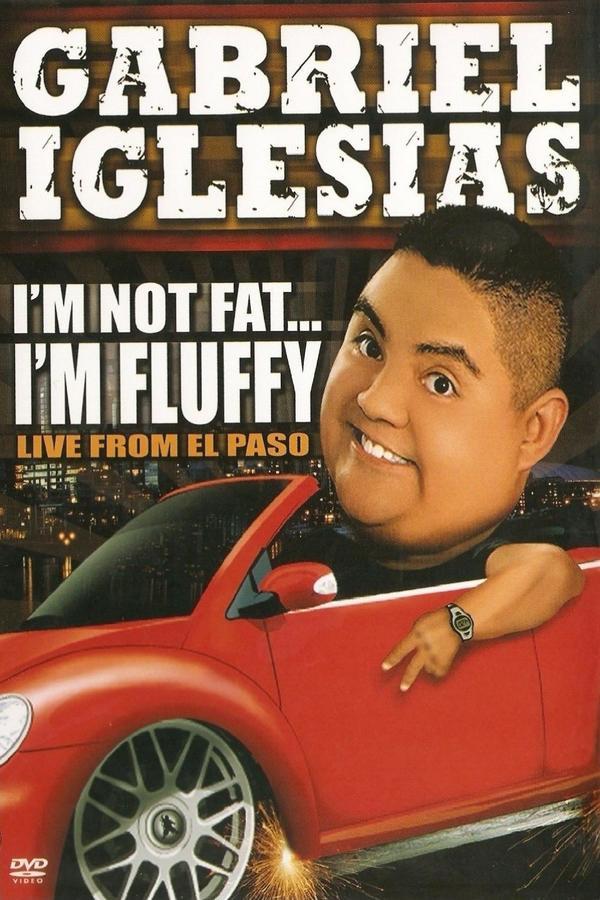 Gabriel Iglesias: I'm Not Fat... I'm Fluffy online