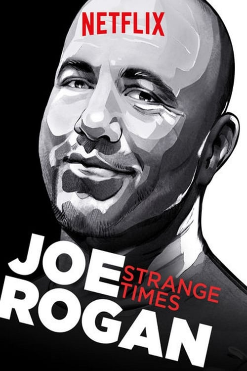 Joe Rogan: Strange Times online