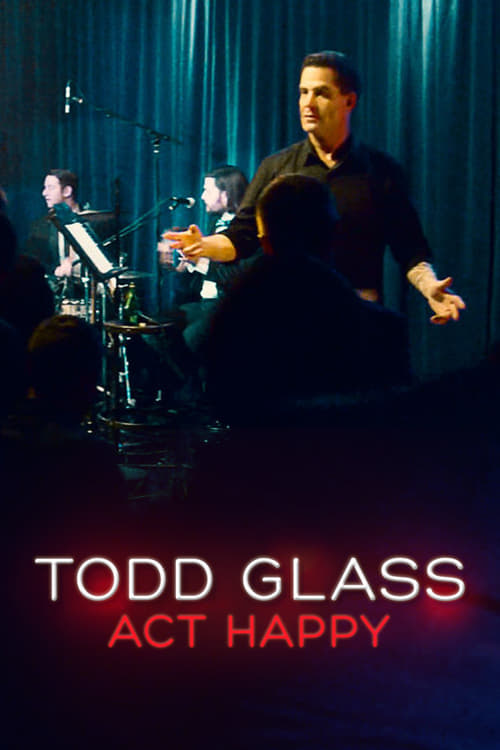 Todd Glass: Act Happy online