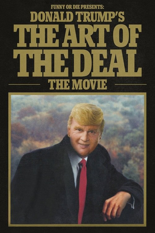 Funny or Die Presents: Donald Trump's The Art of the Deal: The Movie online