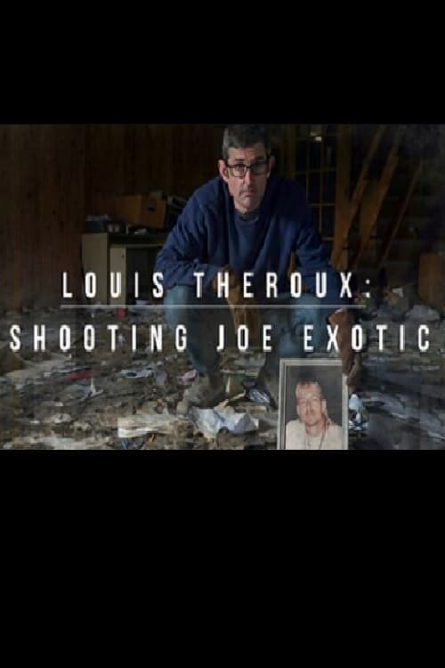 Louis Theroux: Shooting Joe Exotic online