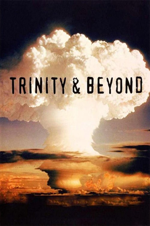 Trinity and Beyond: The Atomic Bomb Movie online