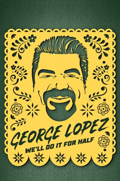 George Lopez: We'll Do It for Half online
