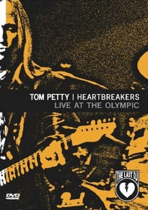 Tom Petty and the Heartbreakers: Live at the Olympic (The Last DJ)