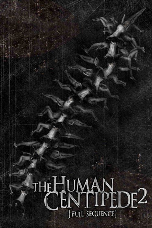 The Human Centipede 2: Full Sequence online
