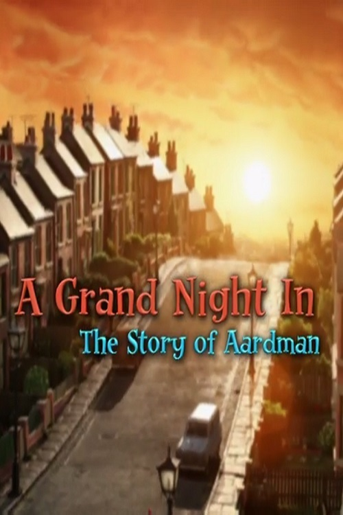 A Grand Night In: The Story of Aardman online