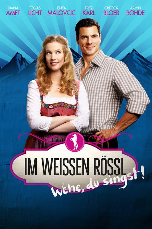 Im Weissen Rössl - Wehe, du singst! online