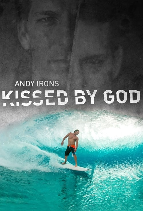 Andy Irons: Kissed by God online