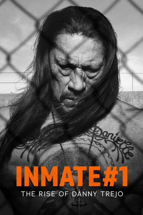 Inmate #1: The Rise Of Danny Trejo online
