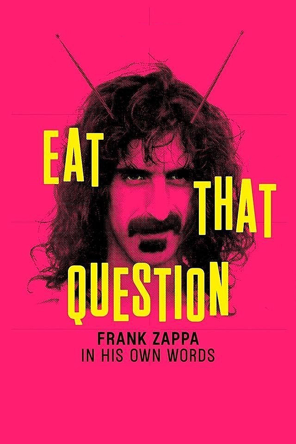 Eat That Question - Frank Zappa In His Own Words online