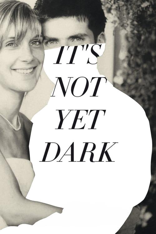 It's Not Yet Dark online