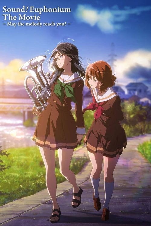 Sound! Euphonium the Movie - May the Melody Reach You! online