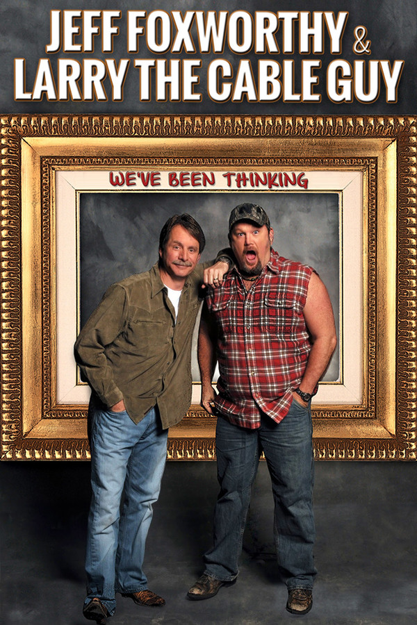Jeff Foxworthy and Larry the Cable Guy: We've Been Thinking... online