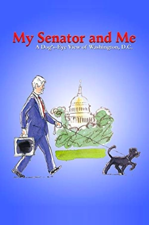 My Senator and Me: A Dog's-Eye View of Washington D.C. online