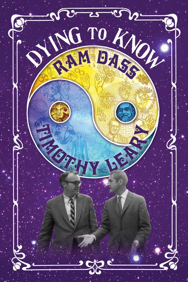Dying to Know: Ram Dass and Timothy Leary online