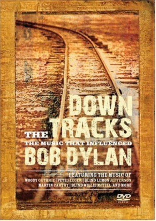 Bob Dylan - Down The Tracks - The Music That Influenced Bob Dylan online