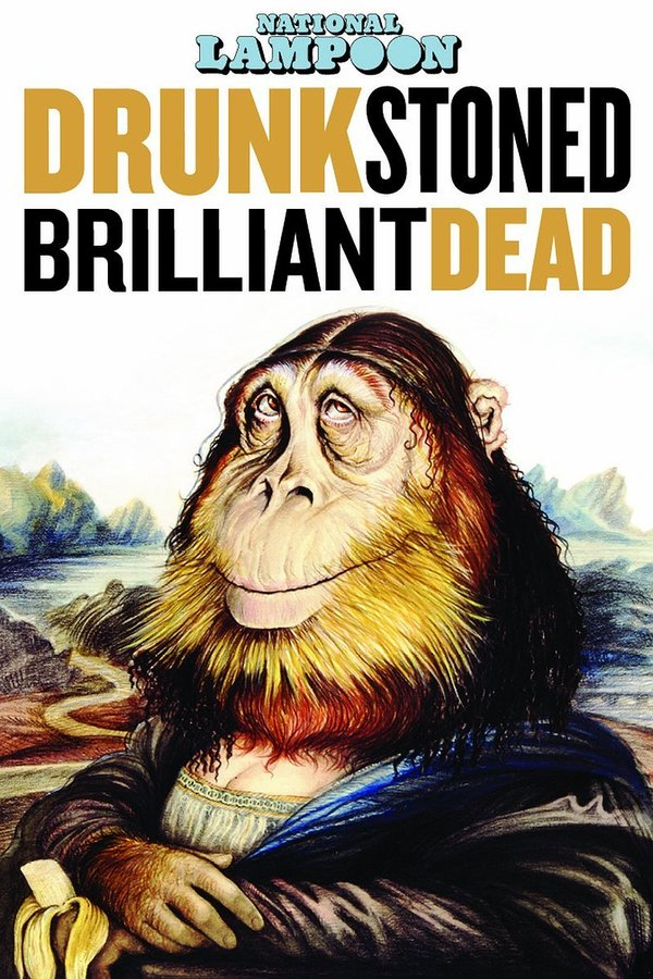 Drunk Stoned Brilliant Dead: The Story of the National Lampoon online