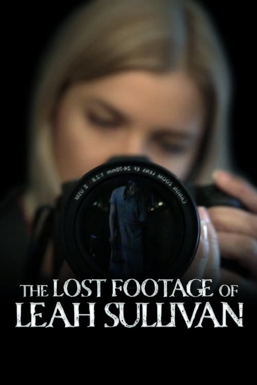 The Lost Footage of Leah Sullivan online