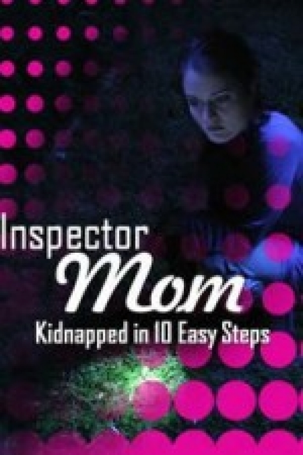 Inspector Mom: Kidnapped in Ten Easy Steps online