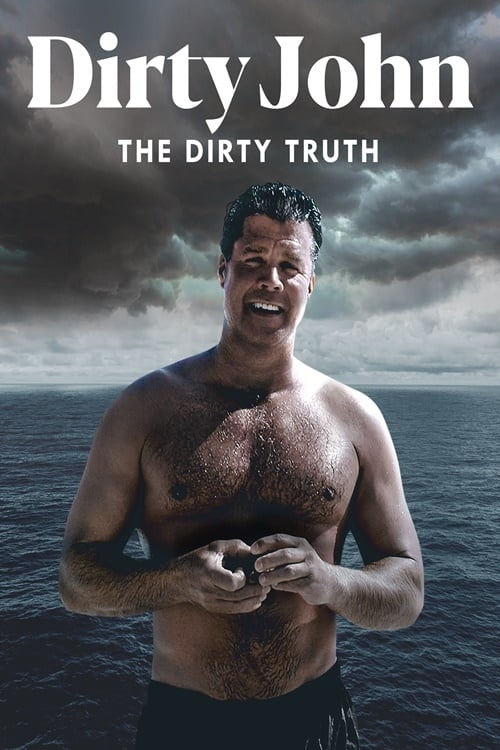 Dirty John, The Dirty Truth online