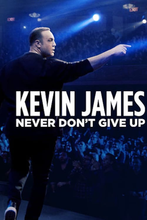Kevin James: Never Don't Give Up online