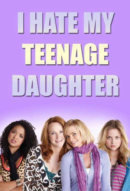 I Hate My Teenage Daughter online