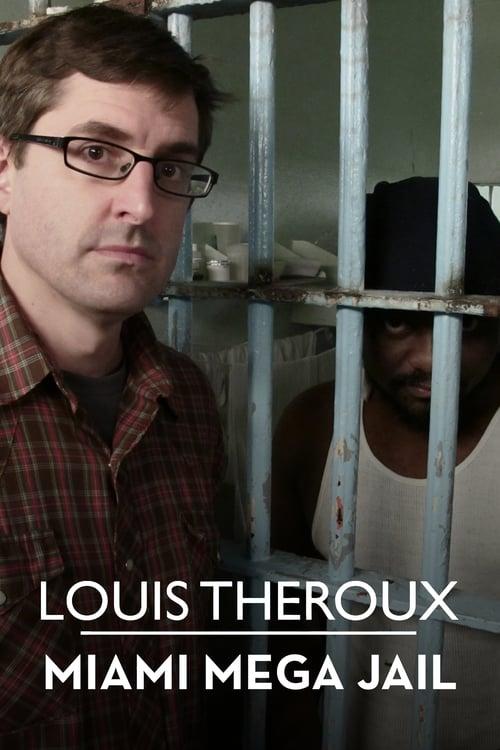 Louis Theroux: Miami Mega Jail online
