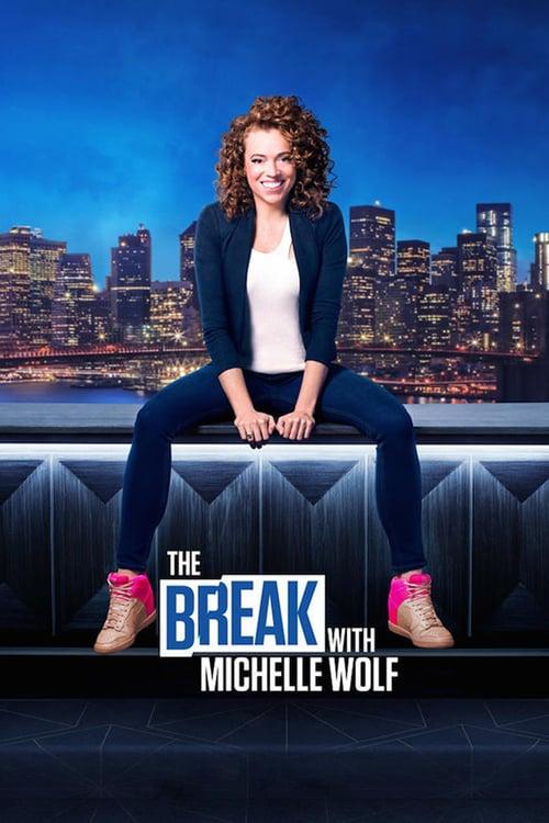 The Break with Michelle Wolf online