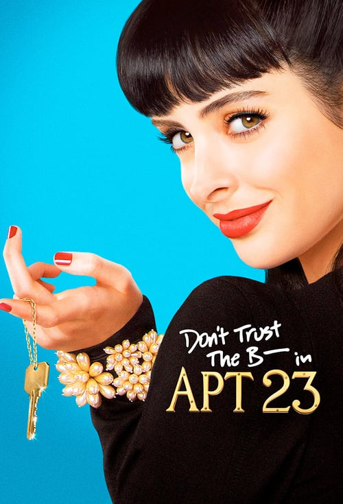Don't Trust the B---- in Apartment 23 online